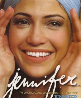 Jennifer: The Unofficial and Unauthorised Biography of Jennifer Lopez